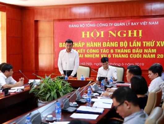 Hội nghị Ban Chấp hành Đảng bộ VATM lần thứ 18 và sơ kết công tác 6 tháng đầu năm, triển khai nhiệm vụ 6 tháng cuối năm 2019