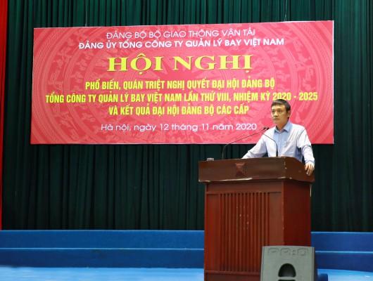 Hội nghị phổ biến, quán triệt Nghị quyết Đại hội Đảng bộ Tổng công ty Quản lý bay Việt Nam lần thứ VIII, nhiệm kỳ 2020-2025