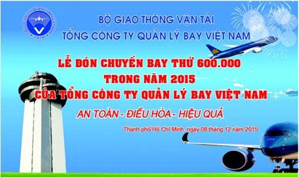 THÔNG TIN BÁO CHÍ: Sự kiện chào đón chuyến bay thứ 600.000 trong năm 2015 của Tổng công ty Quản lý bay Việt Nam